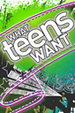 What Teens Want